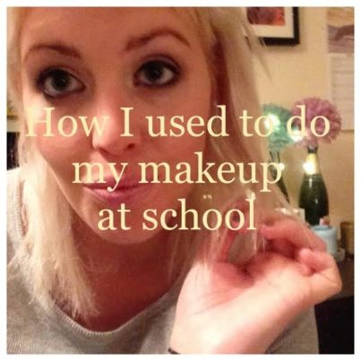 how-i-used-to-do-my-makeup-at-school