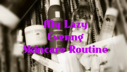 my-lazy-evening-skincare-routine