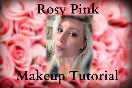 ROSY PINK MAKEUP TUTORIAL